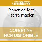 Planet of light - terra magica cd musicale