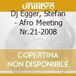 AFRO MEETING 28/29-06/08 INNSBRUCK cd musicale di DJ STEFAN EGGER
