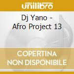 AFRO PROJECT VOL.13 cd musicale di DJ YANO