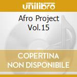 AFRO PROJECT VOL.15 cd musicale di DJ YANO