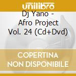 AFRO PROJECT VOL.24 WOODSTOCK 2006  CD+DVD cd musicale di DJ YANO