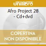 AFRO PROJECT 28 - CD+DVD cd musicale di DJ YANO