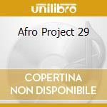 AFRO PROJECT 29 cd musicale di Artisti Vari