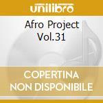 AFRO PROJECT VOL.31 cd musicale di ARTISTI VARI