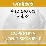 Afro project vol.34 cd musicale di Dj Yano