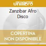 ZANZIBAR AFRO DISCO cd musicale di DJ CORRADO (DJ JANO GROUP)