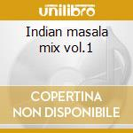 Indian masala mix vol.1 cd musicale di Artisti Vari