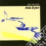 Gentile Ada - Ansia Di Pace cd musicale di Ada Gentile