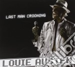 Louie Austen - Last Man Crooning cd musicale di Louie Austen