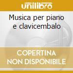 Musica per piano e clavicembalo cd musicale di Marchand