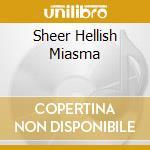 SHEER HELLISH MIASMA cd musicale di DRUMM KEVIN
