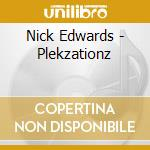 Nick Edwards - Plekzationz cd musicale di Edwards Nick