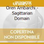 Oren Ambarchi - Sagittarian Domain cd musicale di Oren Ambarchi