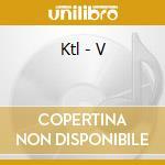 Ktl - V cd musicale di Ktl