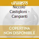 Castiglioni Niccolo - Cangianti cd musicale di Niccol� Castiglioni