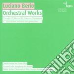 Berio Luciano - Orchestral Works cd musicale di Luciano Berio