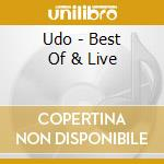 BEST OF & LIVE                            cd musicale di U.D.O.