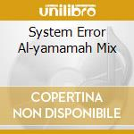 SYSTEM ERROR AL-YAMAMAH MIX cd musicale di Spooky Dj