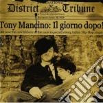 CD - TONY MANCINO - IL GIORNO DOPO cd musicale di TONY MANCINO