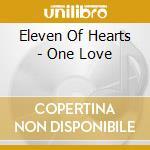 One love cd musicale di Eleven of hearts
