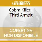 The third armpit cd musicale di Killer Cobra