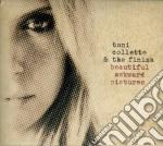 Beautiful awkward pictures cd musicale di Toni Collette