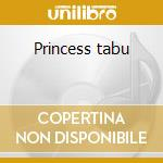 Princess tabu cd musicale