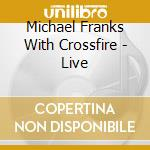 Live cd musicale di Franks michael with crossfire
