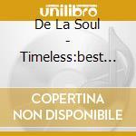 De La Soul - Timeless:best Of cd musicale di De la soul
