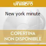 New york minute cd musicale di Ost
