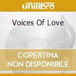 VOICES OF LOVE cd musicale di ARTISTI VARI