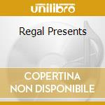 REGAL PRESENTS cd musicale di ARTISTI VARI