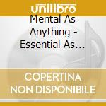 Essential as anything cd musicale di Mental as anything