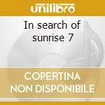 In search of sunrise 7 cd musicale di Artisti Vari