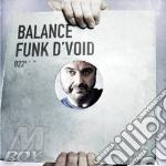 Balance 22 mixed by funk d'void 2cd cd musicale di Artisti Vari