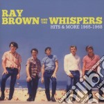 Ray Brown & The Whispers - Hits & More 1965-1968 cd musicale di Ray brown & the whis