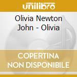Olivia cd musicale di Newton john olivia