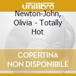 Newton-John, Olivia - Totally Hot cd musicale di Newton john olivia