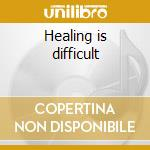 Healing is difficult cd musicale di Sia