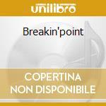 Breakin'point cd musicale di Artisti Vari