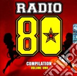 RADIO 80 COMPILATION VOL.1                cd musicale di AA.VV.