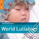 The rough guide to world lullabies cd musicale di Artisti Vari