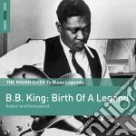 B.b. king: birth of a legend cd musicale di B.b. King