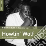The rough guide to blues legends cd musicale di Howlin Wolf
