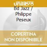 BD JAZZ / PHILIPPE PESEUX cd musicale di BDJ GILLESPIE DIZZY
