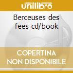 Berceuses des fees cd/book cd musicale di Artisti Vari