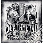 SWEDISH DEATH METAL                       cd musicale di Artisti Vari