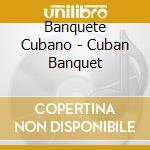 Cuban banquet - cd musicale