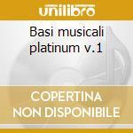 Basi musicali platinum v.1 cd musicale di Artisti Vari