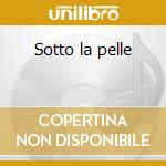 Sotto la pelle cd musicale di Fabrizio Voghera